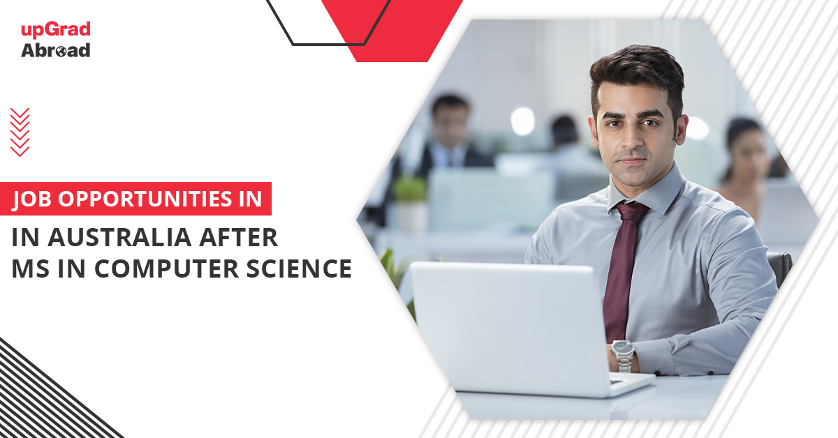 Job Opportunities in Australia after MS in Computer Science