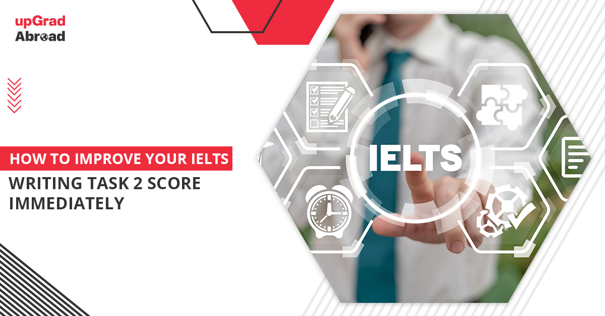 How to Improve your IELTS Writing Task 2 Score