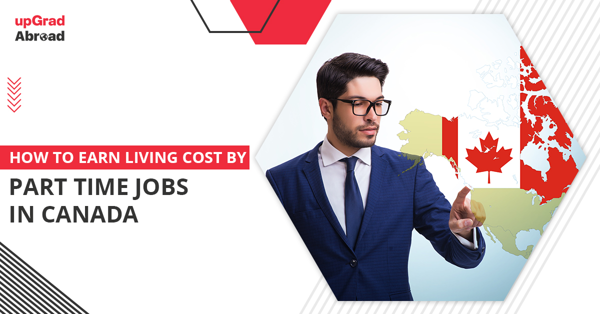 How to earn living cost by part time jobs in Canada