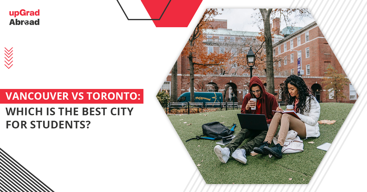 Vancouver vs Toronto- Which is the Best City for Students