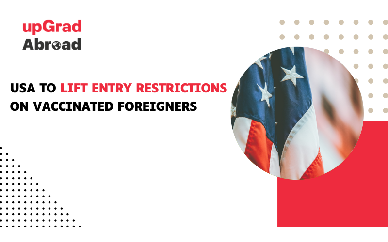 USA to lift entry restrictions for vaccinated foreigners