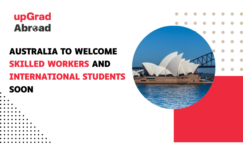 Australia welcomes skilled workers and international students soon